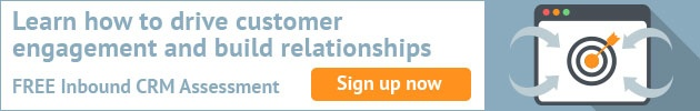 Learn how to drive customer engagement and build relationships. FREE Inbound CRM Assesment. Sign up now.