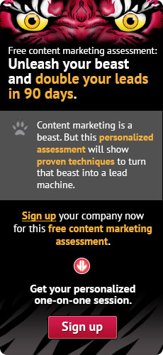 Sign up your company now for this free content marketing assessment.